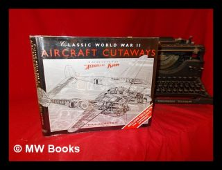 Classic World War II: Aircraft Cutaways by Bill Gunston. Bill. The Aeroplane. Flight Gunston