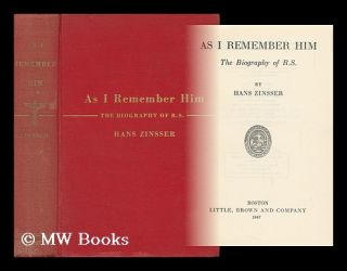 As I Remember Him - the Biography of R. S. Hans Zinsser