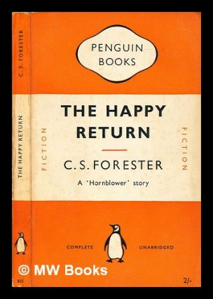 The happy return. C. S. Forester, Cecil Scott