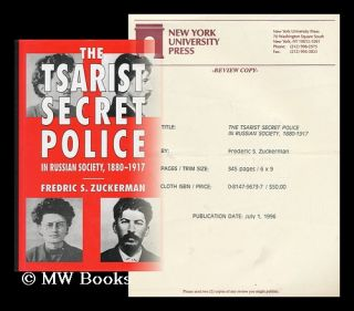 The Tsarist Secret Police in Russian Society, 1880-1917 / Fredric S. Zuckerman. Fredric S. Zuckerman