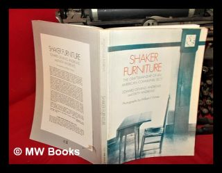 Shaker furniture : the craftsmanship of an American communal sect / by Edward Deming Andrews and...