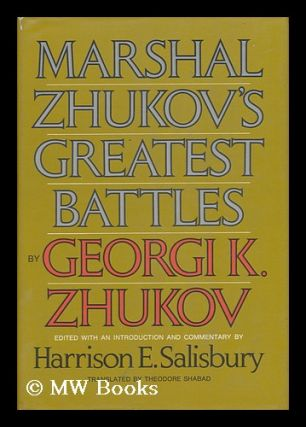 Marshal Zhukov's Greatest Battles / by Georgi K. Zhukov ; Edited, with an Introduction and...
