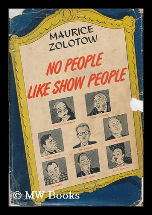 No People like Show People; with an Introd. by Brooks Atkinson. Maurice Zolotow, 1913