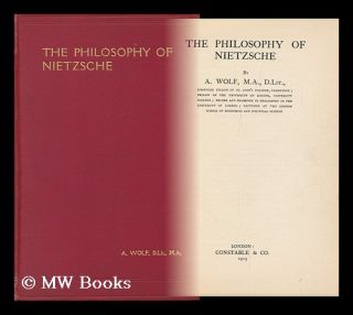The Philosophy of Nietzsche. A. Wolf