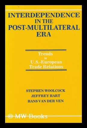 Interdependence in the Post-Multilateral Era : Trends in U. S. -European Trade Relations /...