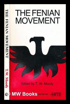 The Fenian movement. T. W. Moody