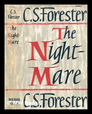 The nightmare. C. S. Forester, Cecil Scott