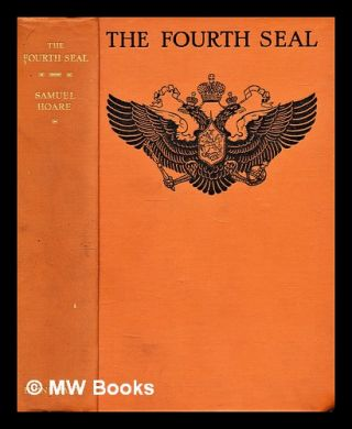 The fourth seal : the end of a Russian chapter. Samuel John Gurney Hoare Viscount Templewood