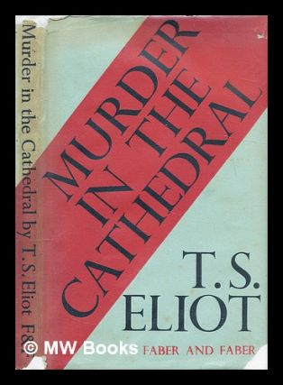 Murder in the cathedral. T. S. Eliot, Thomas Stearns