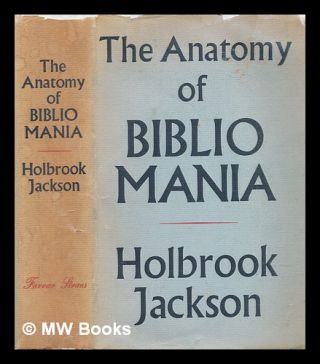 The anatomy of bibliomania. Holbrook Jackson