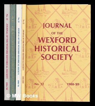 Journal of the Wexford Historical Society: in four volumes. Billy . The Wexford Historical...