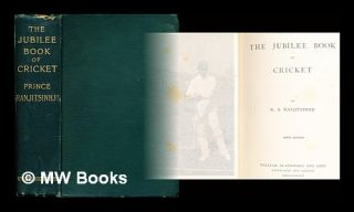 The jubilee book of cricket / by K.S. Ranjitsinhji. Ranjitsinhji Vibhaji Maharaja of Nawanagar