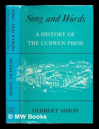 Song and words : a history of the Curwen Press. Herbert Simon
