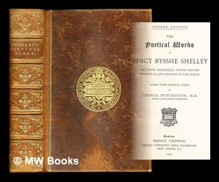 The complete poetical works of Percy Bysshe Shelley / edited by Thomas Hutchinson. Shelley, sshe,...