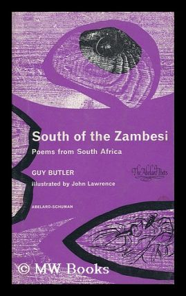 South of the Zambesi; Poems from South Africa; with an Introduction by William Plomar and...