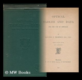 Optical Tables and Data for Use of Opticians, by Silvanus P. Thompson. Silvanus Phillips Thompson