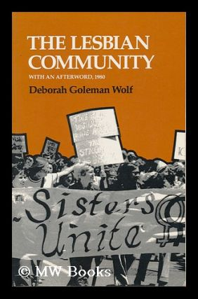 The Lesbian Community, with an Afterword, 1980. Deborah Goleman Wolf