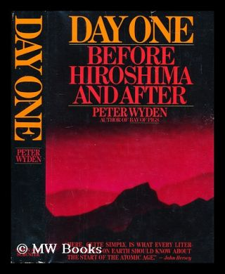 Day One : before Hiroshima and after / Peter Wyden. Peter Wyden