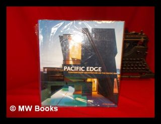 Pacific Edge : Contemporary Architecture on the Pacific Rim / Peter Zellner ; with Essays by...