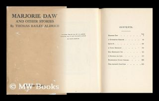 Marjorie Daw, and Other People - [Contents: Marjorie Daw. --A Rivermouth Romance. --Quite So. --A...