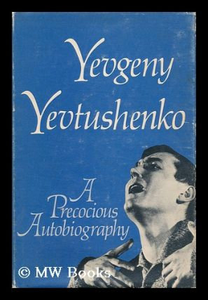 A Precocious Autobiography. Translated from the Russian by Andrew R. MacAndrew. Yevgeny...