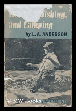 Hunting, Fishing, and Camping, by L. A. Anderson. L. A. Anderson