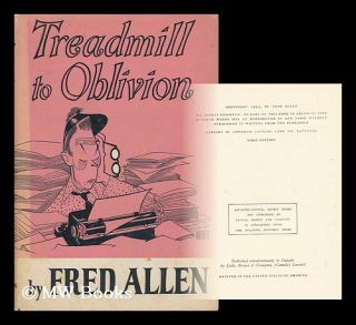 Treadmill to Oblivion; with Drawings by Hirschfeld. Fred Allen
