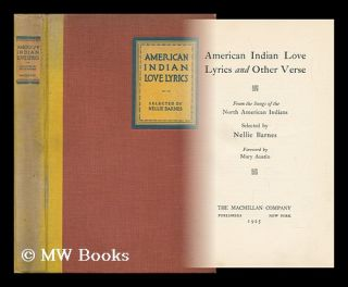 American Indian Love Lyrics, and Other Verse, from the Songs of the North American Indians,...