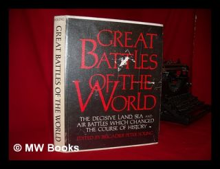Great Battles of the World on Land, Sea and Air / Edited by Peter Young. Peter Young