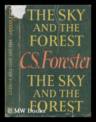 The Sky and the Forest. C. S. Forester