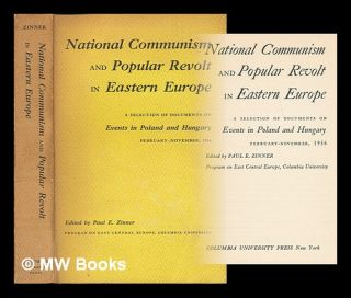 National Communism and Popular Revolt in Eastern Europe : a Selection of Documents on Events in...