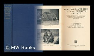 Functional Affinities of Man, Monkeys, and Apes A Study of the Bearings of Physiology and...