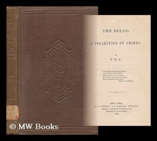 The Bells: a Collection of Chimes. Thomas Bailey Aldrich