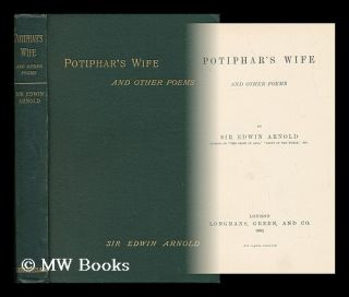 Potiphar's Wife - And Other Poems. Sir Edwin Arnold