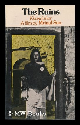 The Ruins (Khandahar) : a Film / by Mrinal Sen ; Script Reconstructed and Translated by Samik...