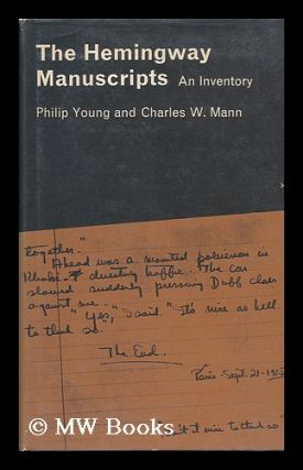 The Hemingway Manuscripts; an Inventory. Philip Young, Charles W. Joint Authors Mann, Charles...