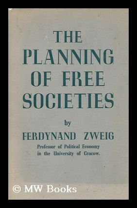 The Planning of Free Societies, by Ferdynand Zweig. Ferdynand Zweig, 1896