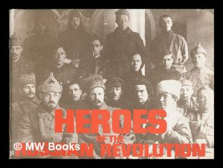 Heroes of the Russian Revolution. New Park Publications