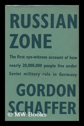 Russian Zone - [A Record of the Conditions Found in the Soviet-Occupied Zone of Germany During a...